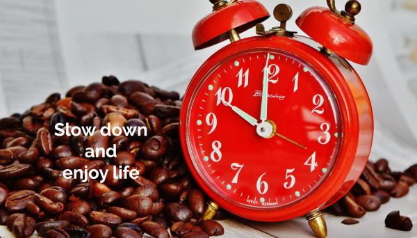 positif slow down enjoy life